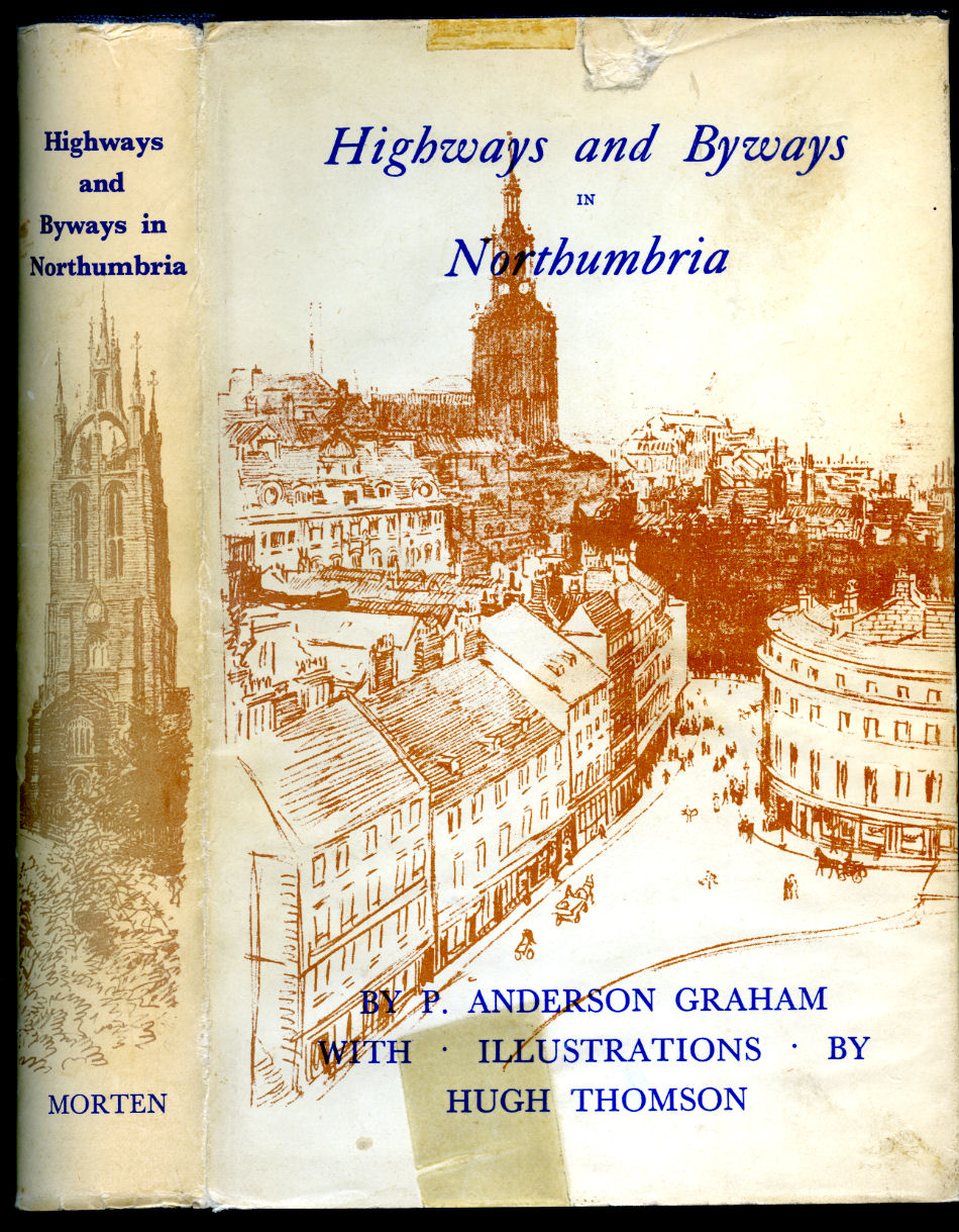GRAHAM, ANDERSON [ILLUSTRATED BY HUGH THOMSON] - Highways and Byways in Northumbria