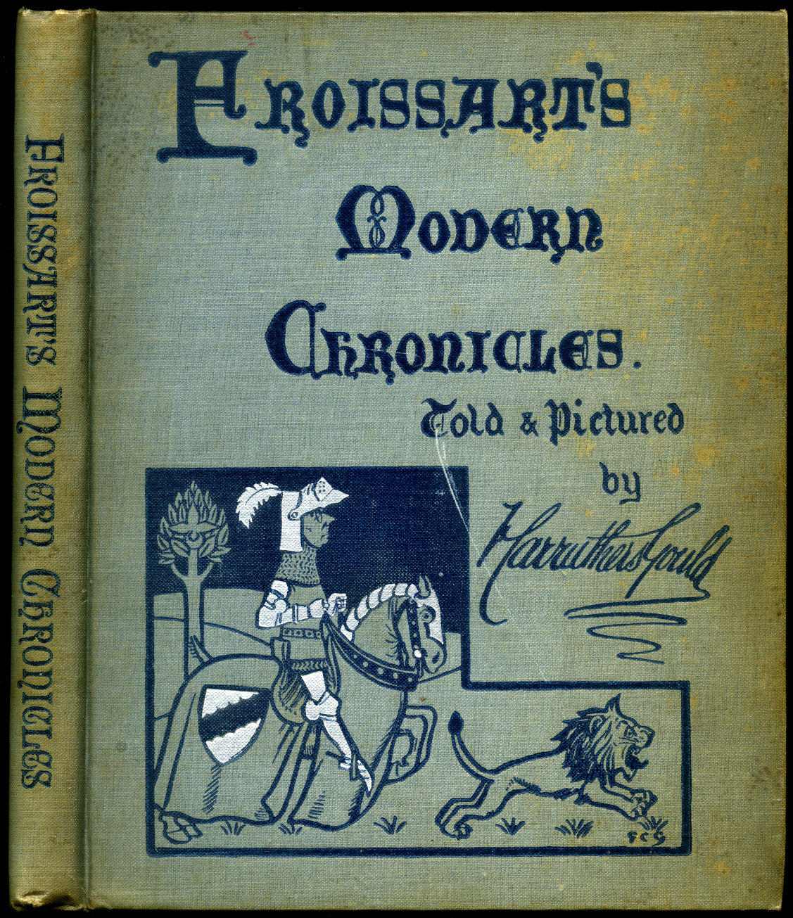 GOULD, FRANCIS CARRUTHERS [1844-1925] - Froissart's Modern Chronicles