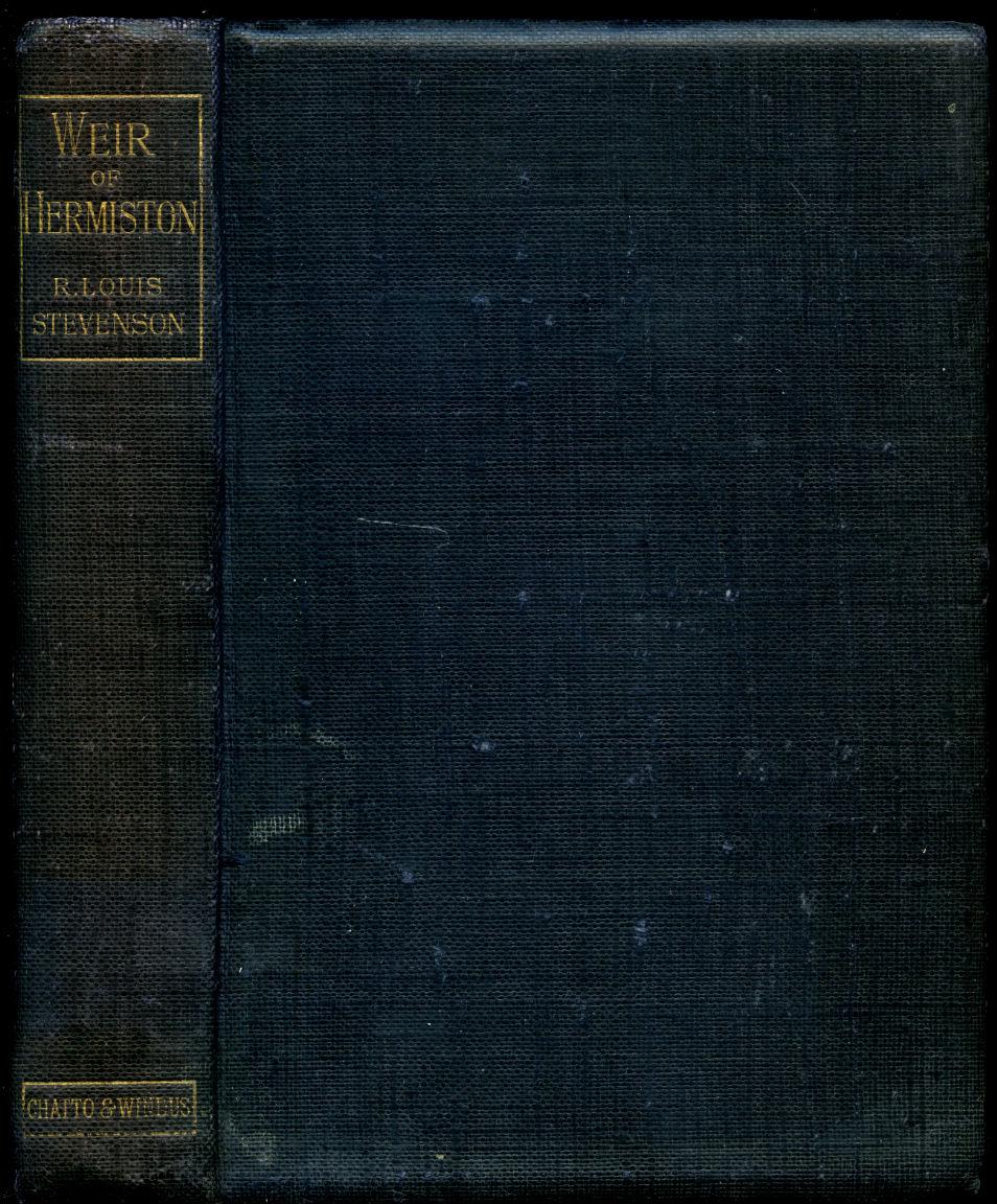 STEVENSON, ROBERT LOUIS [ROBERT LOUIS STEVENSON (13 NOVEMBER 1850 - 3 DECEMBER 1894)]. - Weir of Hermiston | An Unfinished Romance
