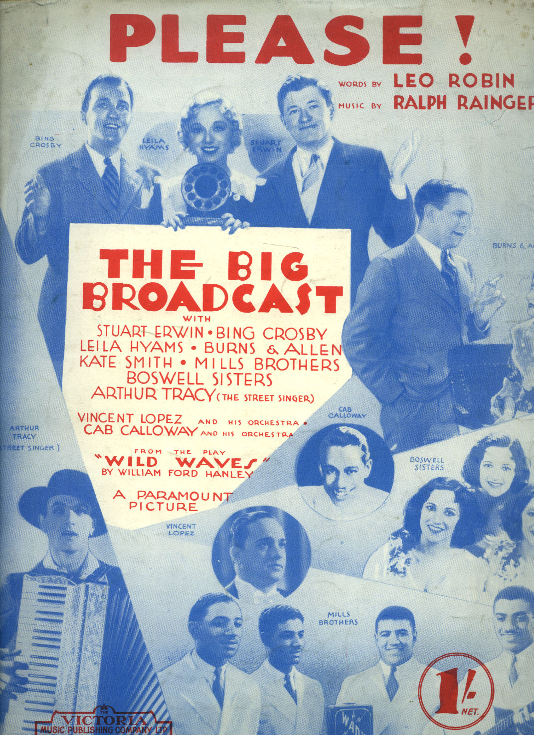WORDS AND MUSIC BY LEO ROBIN AND RALPH RAINGER [WITH STUART ERWIN, BING CROSBY, LEILA HYAMS, BURNS & ALLEN, KATE SMITH, MILLS BROTHERS, BOSWELL SISTERS, ARTHUR TRACY (THE STREET SINGER), VINCENT LOPEZ AND HIS ORCHESTRA, CAB CALLOWAY AND HIS ORCHESTRA, FRO - Please, from The Big Broadcast [Vintage Piano Sheet Music] With Stuart Erwin, Bing Crosby, Leila Hyams, Burns & Allen, Kate Smith, Mills Brothers, Boswell Sisters, Arthur Tracy (The Street Singer), Vincent Lopez and His Orchestra, Cab Calloway and His Orchestra, From the Play