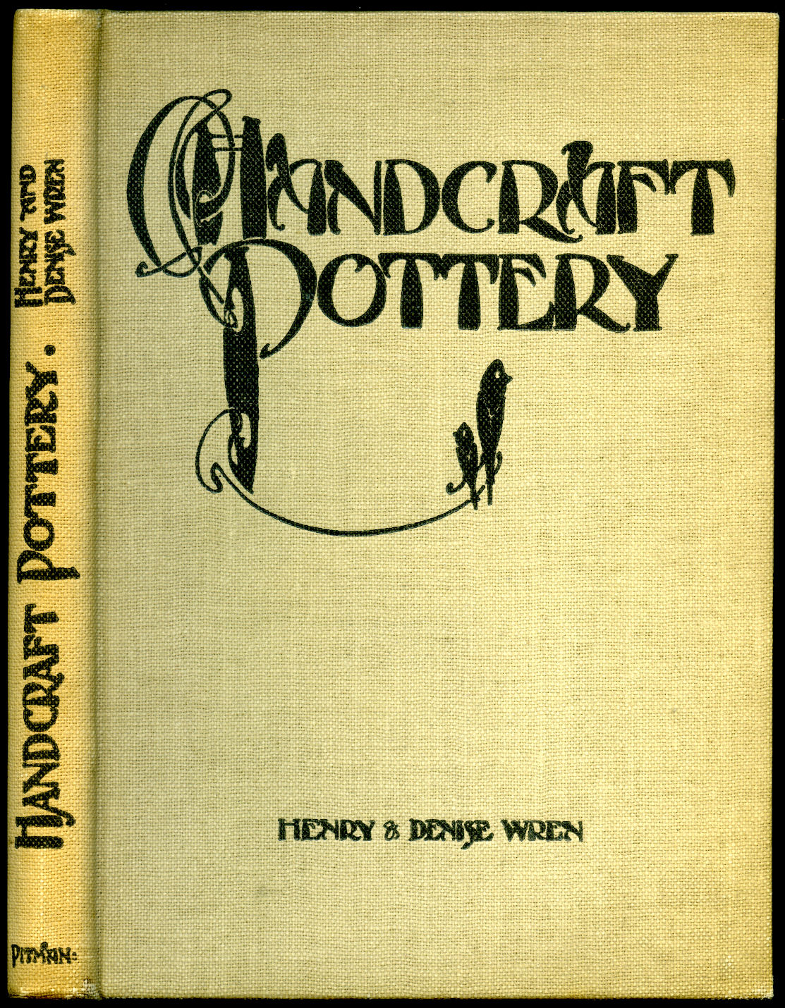 WREN, HENRY (DIED 1947) AND DENISE WREN (1891-1979) [FOREWORD BY FRANK BRANGWYN] - Handcraft Pottery for Workshop and School.