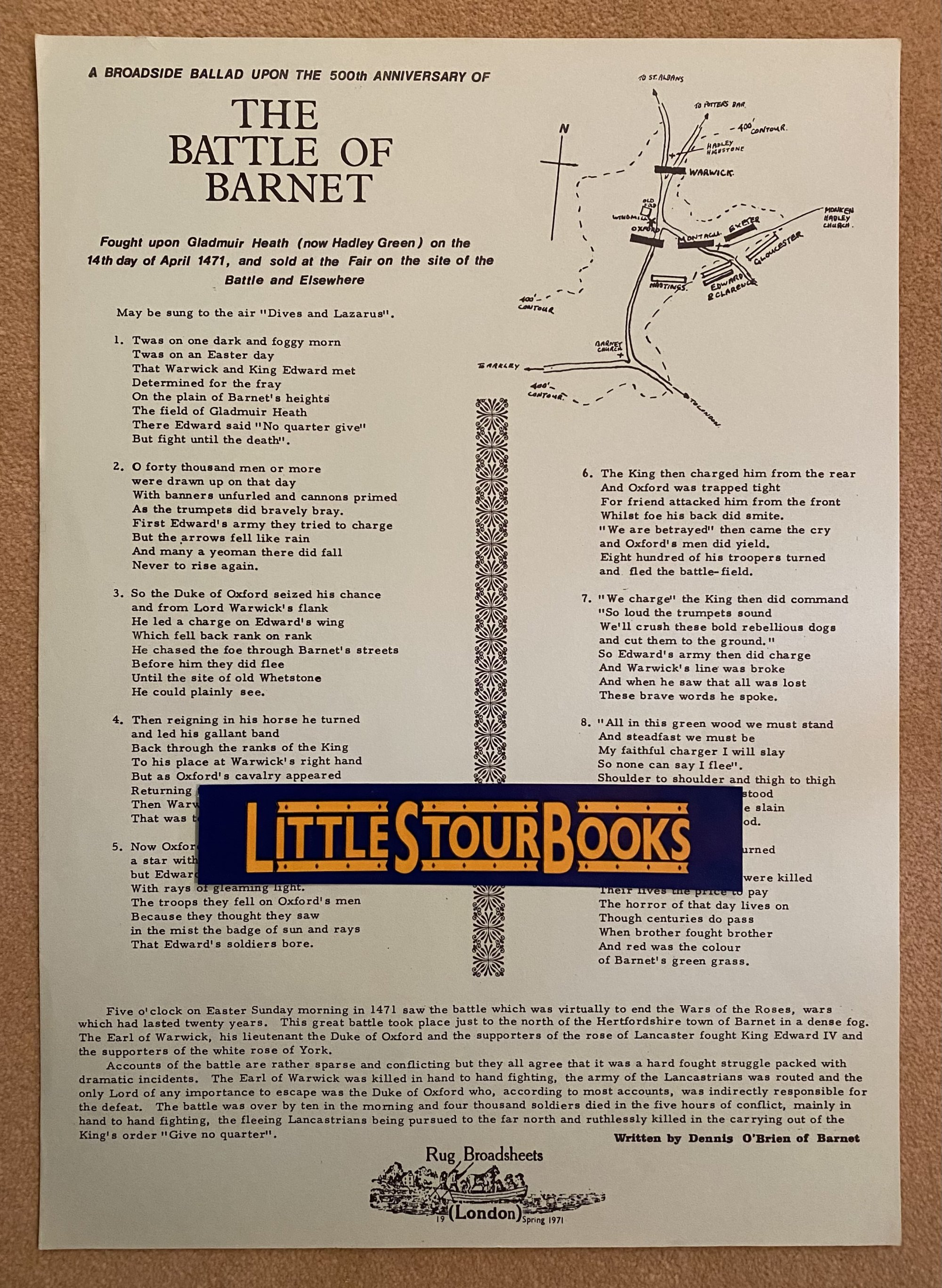 DENNIS O'BRIEN OF BARNET (RUG BROADSHEET) - Rug Broadsheet | Broadside Ballad | Minstrel Song Sheet | A Broadside Ballad Upon the 500th Anniversary of The Battle of Barnet | Fought Upon Gladmuir Heath (now Hadley Green) on the 14th Day of April 1471, and Sold at the Fair on the Site of the Battle and Elsewhere | Maybe Sung to the Air 'Dives and Lazarus'.