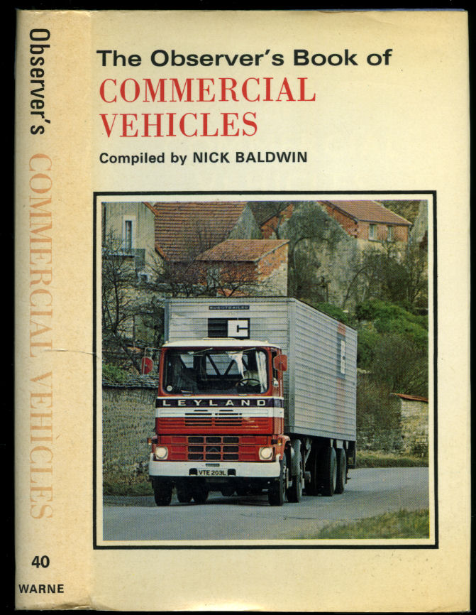 BALDWIN, NICK - The Observer's Book of Commercial Vehicles   Describing Models from 77 Companies [The Observer Pocket Series No. 40].