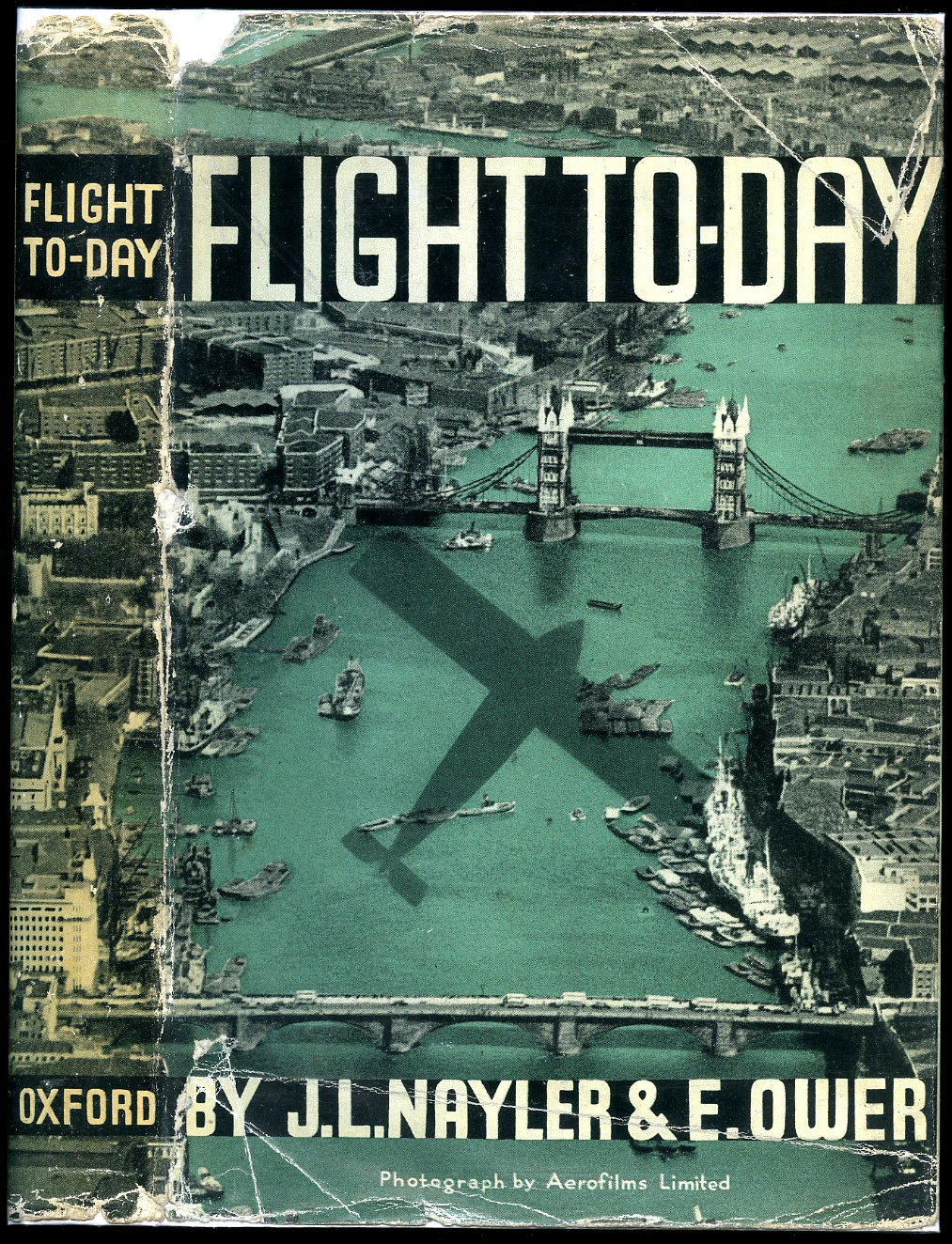 NAYLER, J. L. AND OWER, E. [AEROFILMS] - Flight To-Day