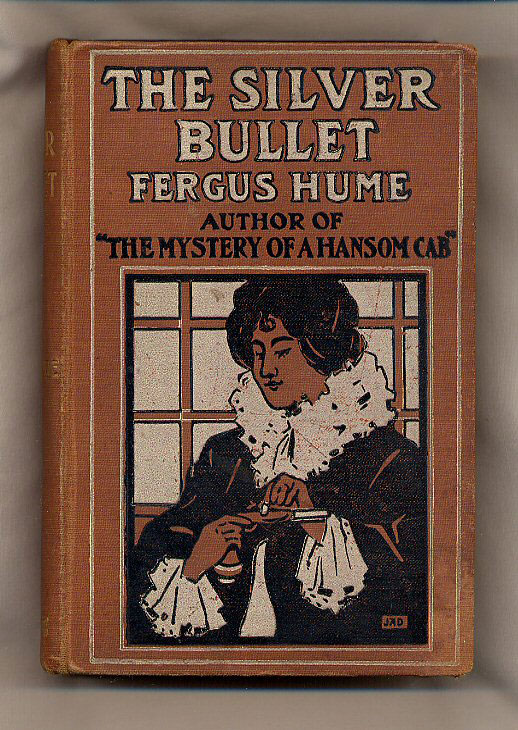 HUME, FERGUS [1859-1932] - The Silver Bullet