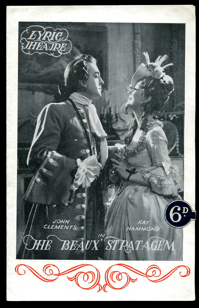 FARQUHAR, GEORGE [STARRING JOHN CLEMENTS, KAY HAMMOND, ROBERT EDDISON IN] - The Beaux Stratagem: Souvenir Theatre Programme Performed at Lyric Theatre, London