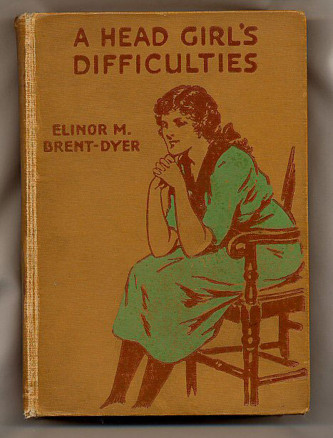 BRENT-DYER, ELINOR M. [1894-1969] ILLUSTRATED BY NINA K. BRISLEY - A Head Girl's Difficulties