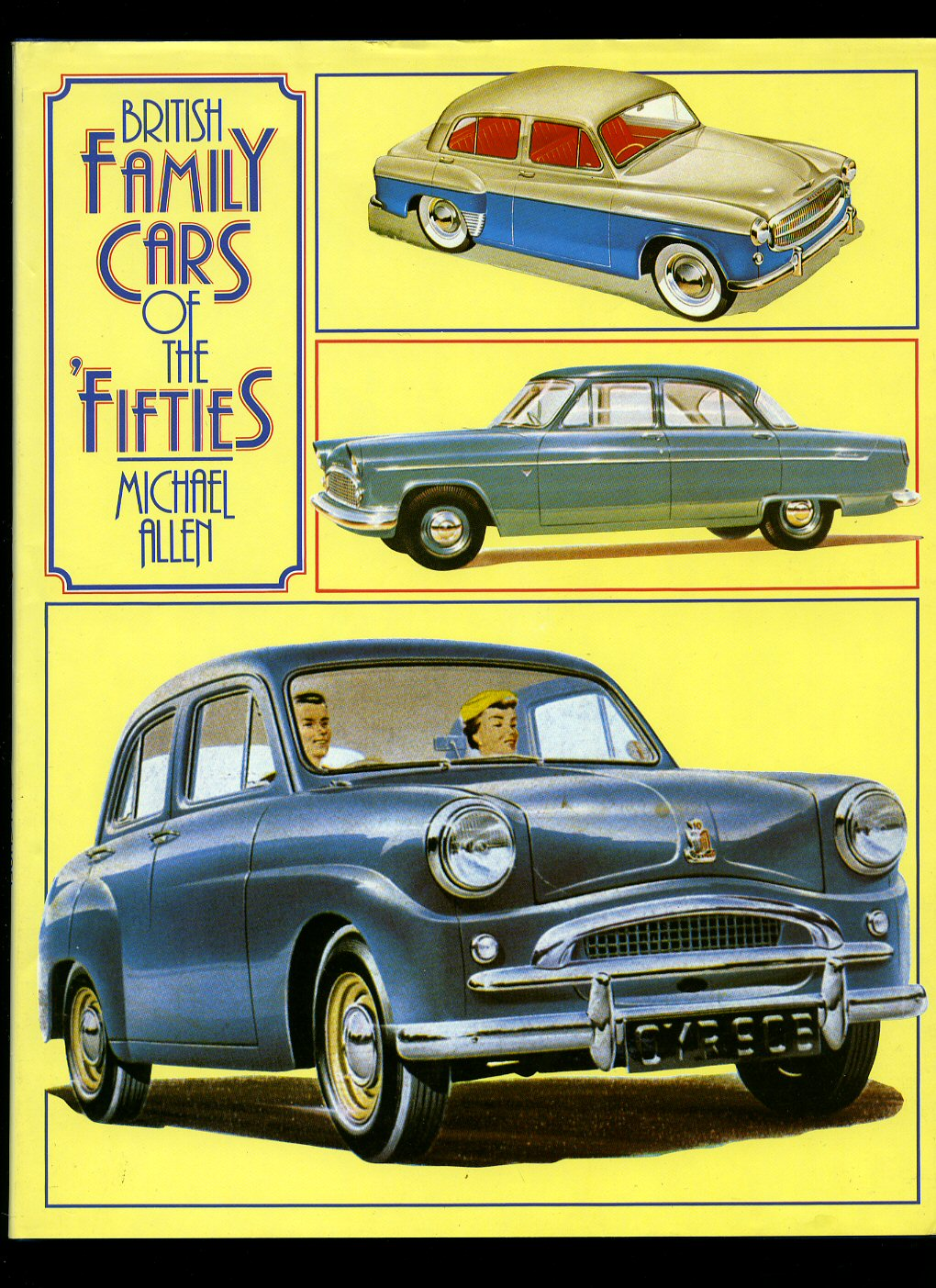 ALLEN, MICHAEL - British Family Cars of the 'Fifties