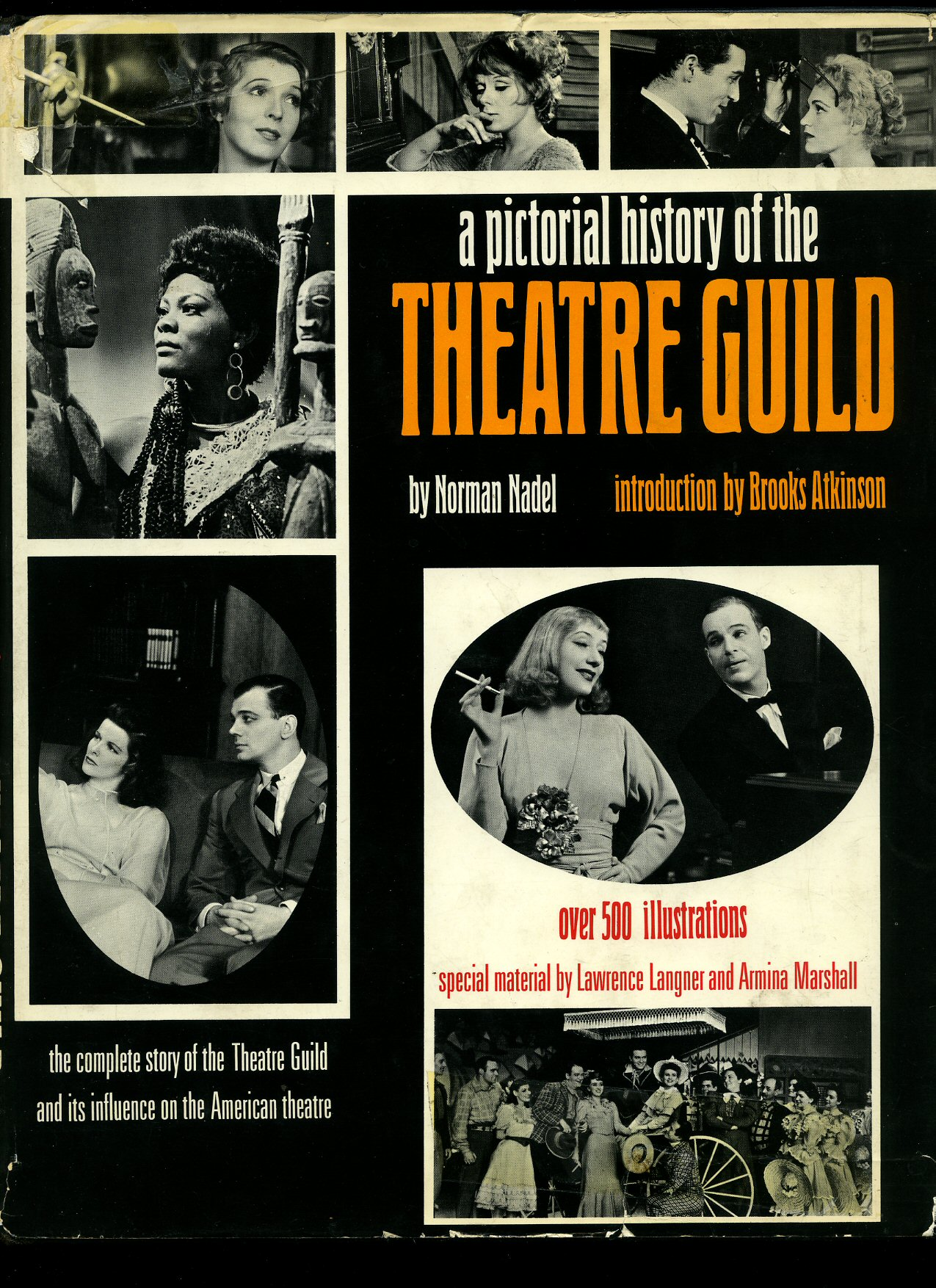 NADEL, NORMAN [INTRODUCTION BY BROOKS ATKINSON] OTHER MATERIAL BY LAWRENCE LANGNER AND ARMINA MARSHALL - A Pictorial History of the Theatre Guild and its Influence on the American Theatre [Signed]