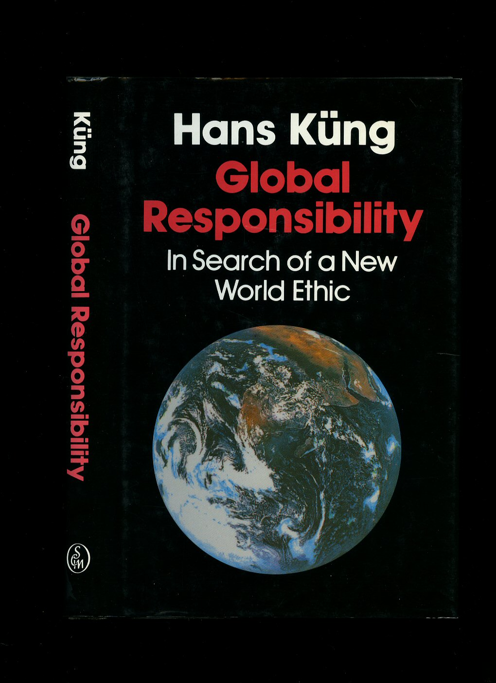 KÜNG, HANS - Global Responsibility; In Search of a New World Ethic