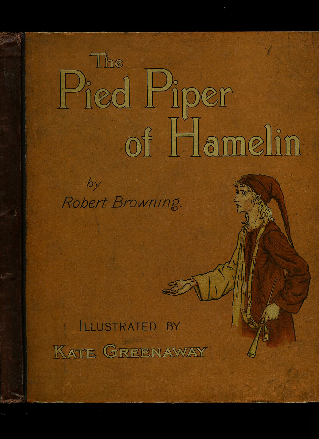 BROWNING, ROBERT [ROBERT BROWNING (7 MAY 1812 - 12 DECEMBER 1889) WAS AN ENGLISH POET AND PLAYWRIGHT WHOSE MASTERY OF DRAMATIC VERSE, AND IN PARTICULAR THE DRAMATIC MONOLOGUE, MADE HIM ONE OF THE FOREMOST VICTORIAN POETS. ILLUSTRATED BY KATE GREENAWAY [18 - The Pied Piper of Hamelin