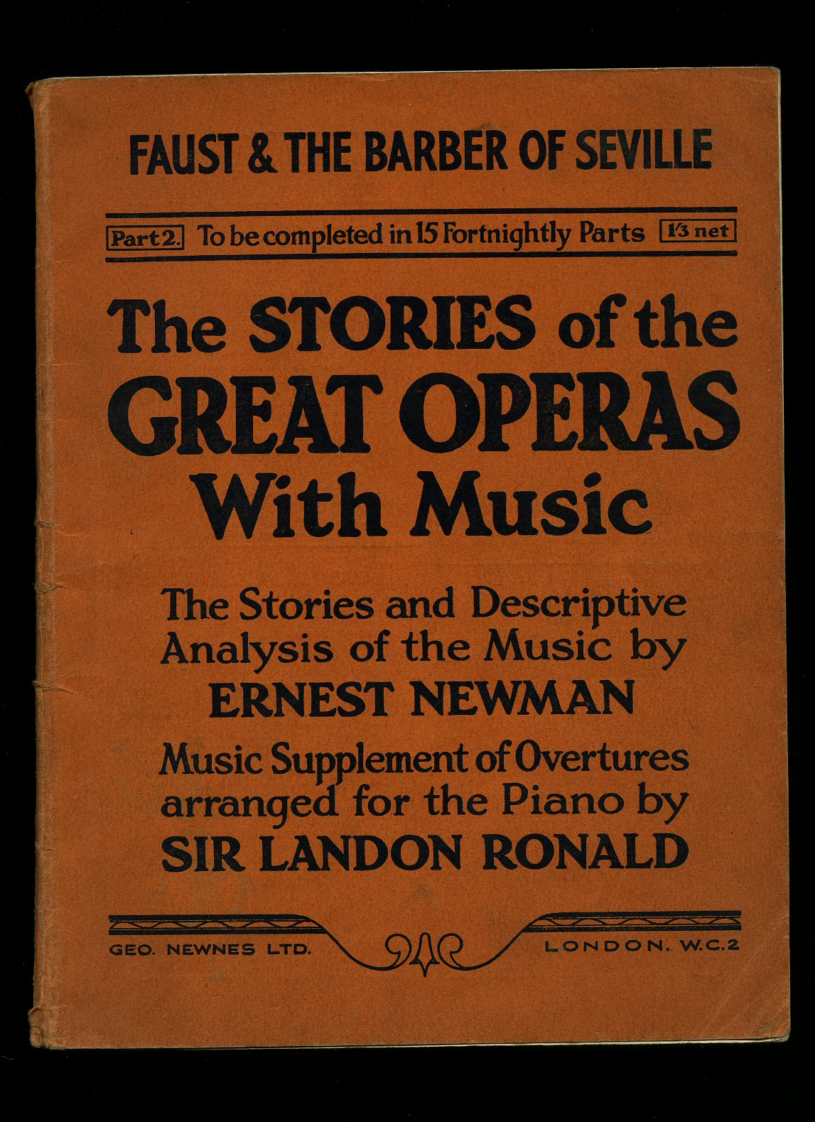 NEWMAN, ERNEST [MUSIC ARRANGED BY SIR LANDON RONALD] - The Stories of the Great Operas with Music Part 2; Faust and The Barber of Seville [Vintage Piano Sheet Music]