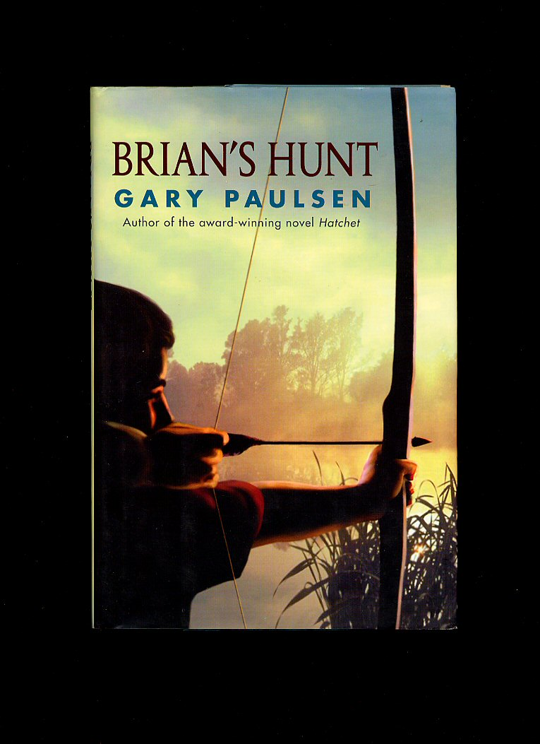 <b>PAULSEN</b>, <b>GARY</b> [JACKET ILLUSTRATION BY BRUCE EMMETT], <b>Brian's</b> <b>Hunt</b>