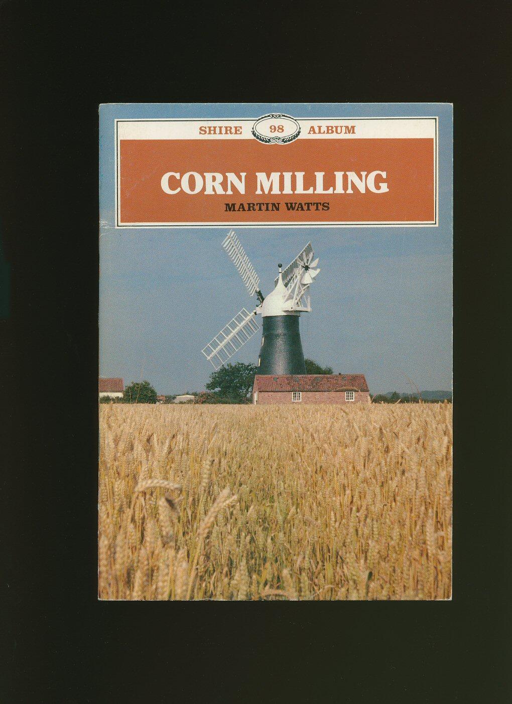 WATTS, MARTIN - Corn Milling [Shire Album Series No. 98]