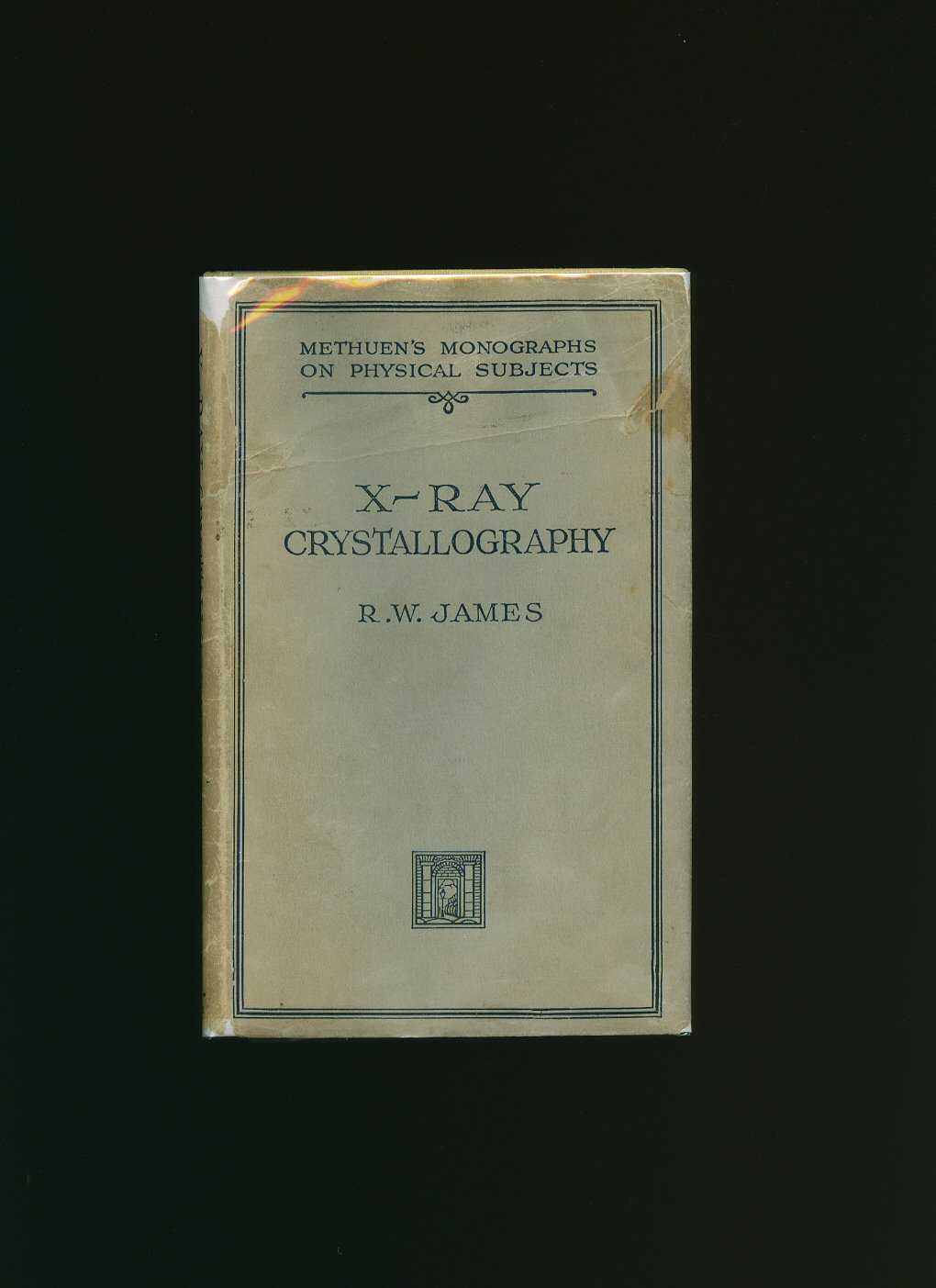 JAMES, R. W. [PREFACE BY O. W. RICHARDSON] - X-Ray Crystallography