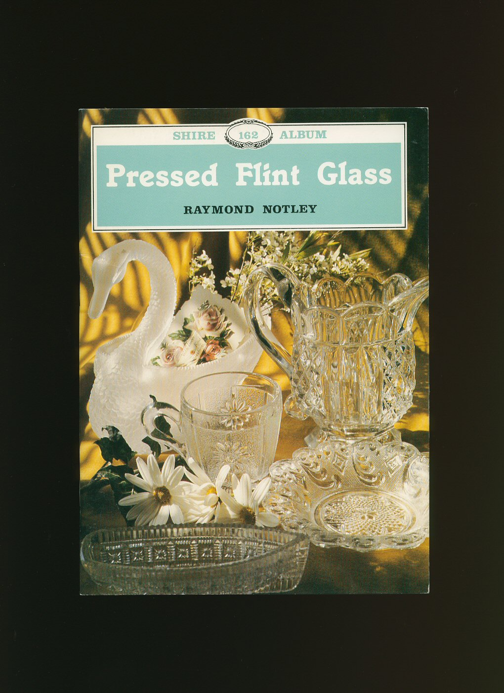 NOTLEY, RAYMOND - Pressed Flint Glass [Shire Album Series No. 162]