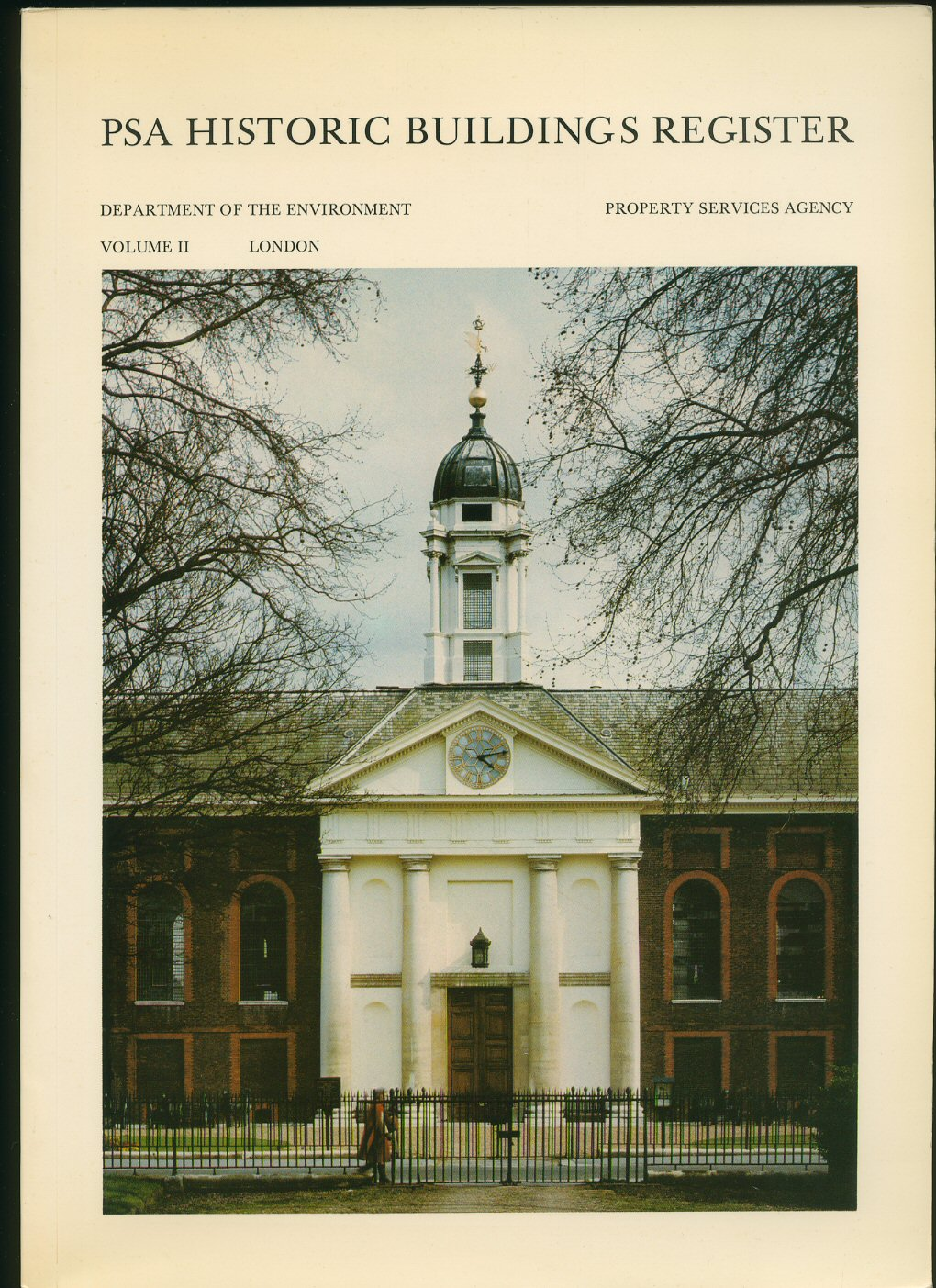 NEW, ANTHONY [SERIES EDITOR ALASDAIR GLASS] - PSA Historic Buildings Register; Historic Buildings in the care of Property Services Agency of the Department of the Environment [Volume II London]