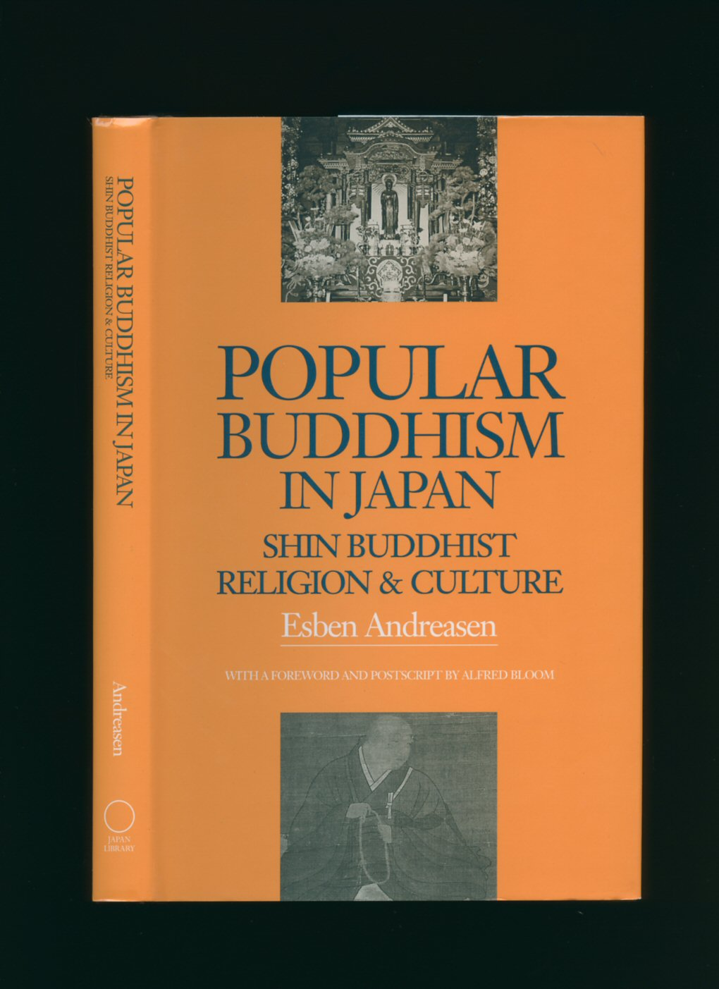 ANDREASEN, ESBEN [FOREWORD BY ALFRED BLOOM] - Popular Buddhism in Japan: Buddhist Religion & Culture: Shin Buddhist Religion and Culture