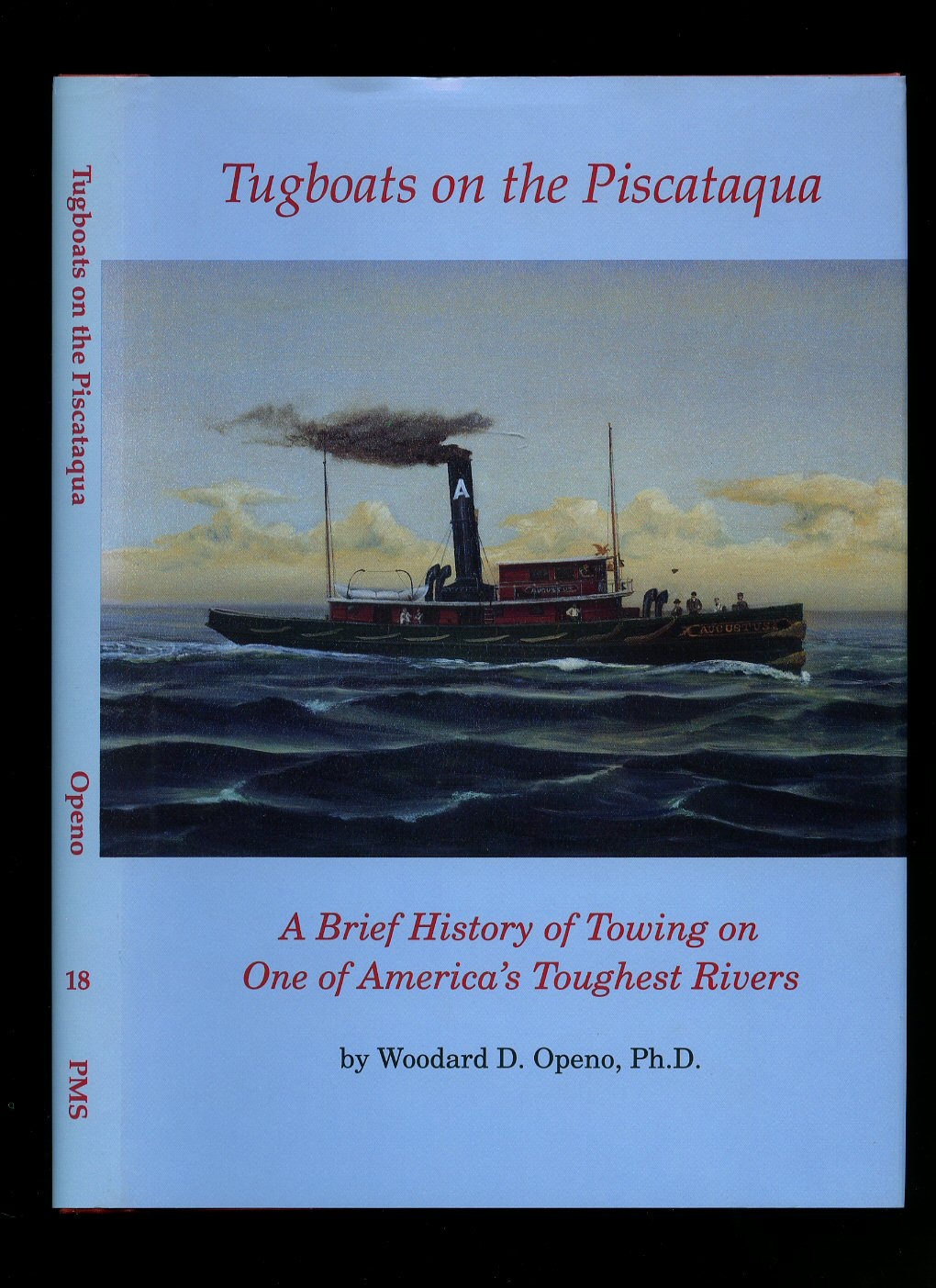 OPENO, WOODWARD D. - Tugboats on the Piscataqua; A Brief History of Towing on One of America's Toughest Rivers [Publication No. 18]