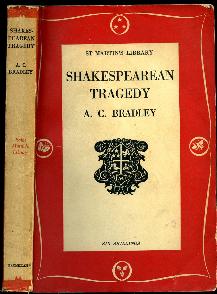 a.c.bradley tragedy essay So that, in fact, the tragedy of othello is in a sense his tragedy too it shows us not a violent man, like richard, who spends his life in murder, but a thoroughly bad, cold man, who is at last tempted to let loose the forces within him, and is at once destroyed.