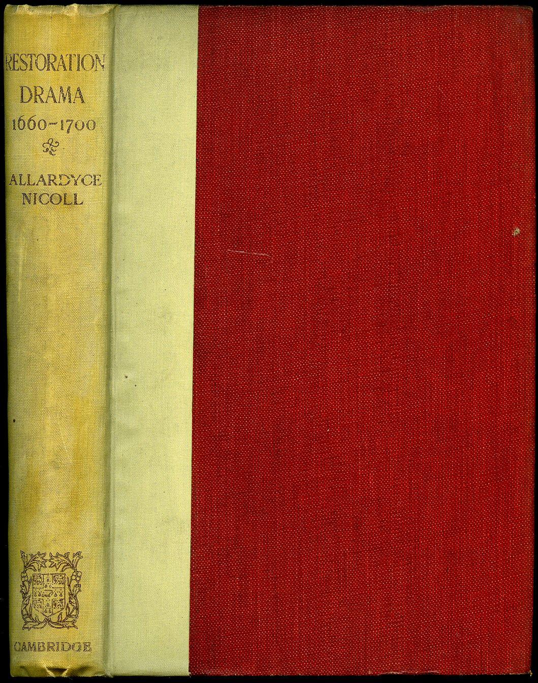 NICOLL, ALLARDYCE [JOHN RAMSAY ALLARDYCE NICOLL (28 JUNE 1894 - 17 APRIL 1976) WAS A BRITISH LITERARY SCHOLAR, TEACHER, AND FOUNDING DIRECTOR OF THE SHAKESPEARE INSTITUTE AT BIRMINGHAM. HIS MAJOR WORK WAS THIS SIX-VOLUME HISTORY OF ENGLISH DRAMA, 1660-190 - A History of Restoration Drama 1660-1700