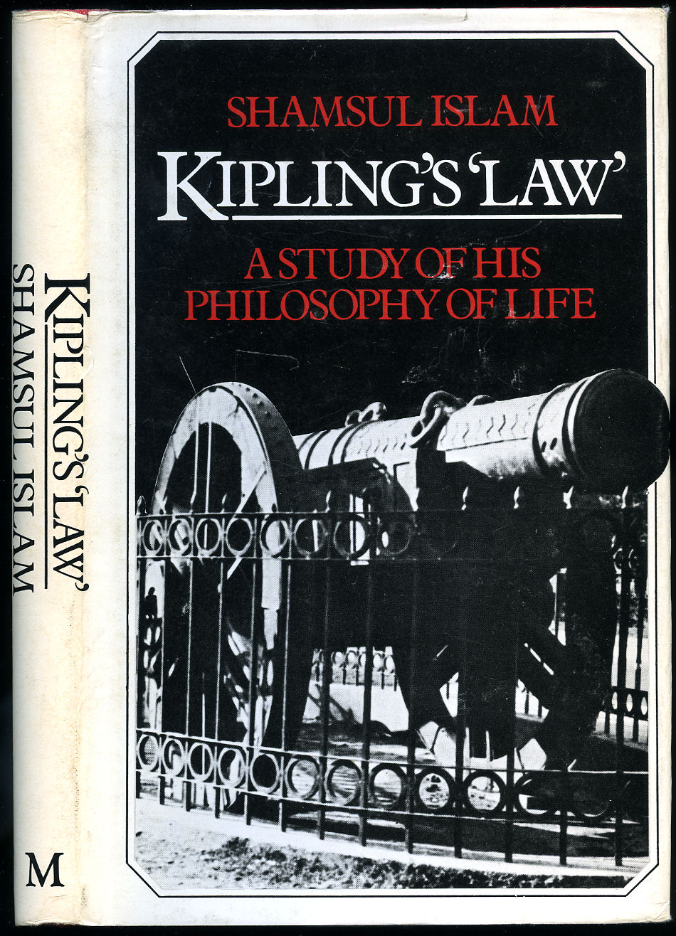 ISLAM, SHAMSUL - Kipling's Law; A Study of His Philosophy of Life
