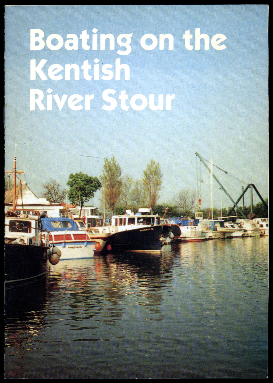 NEWING, ROY E. [FOREWORD BY JOHN MORGAN] - Boating on the Kentish River Stour