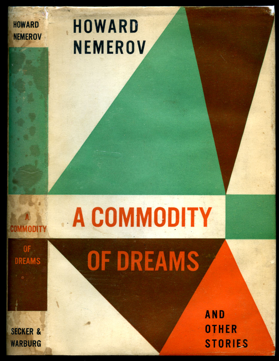 NEMEROV, HOWARD [DUST WRAPPER ARTWORK BY ROBIN COLLOMB] - A Commodity Of Dreams And Other Stories