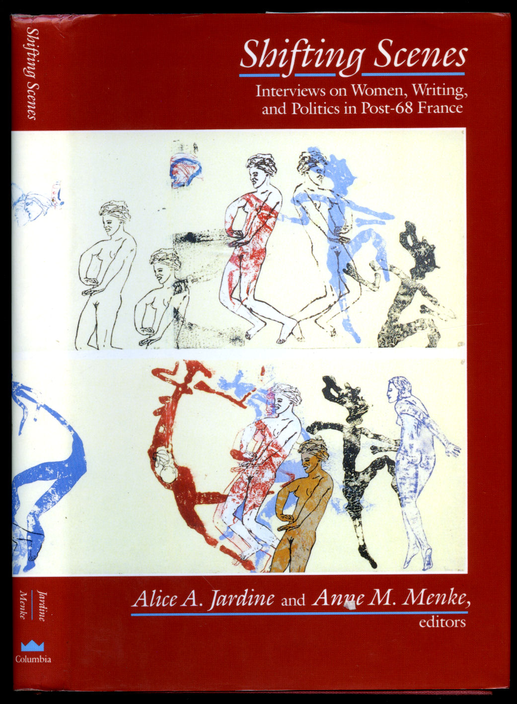 JARDINE, ALICE A. AND ANNE M. MENKE [EDITED BY] - Shifting Scenes; Interviews on Women, Writing and Politics in Post-68 France