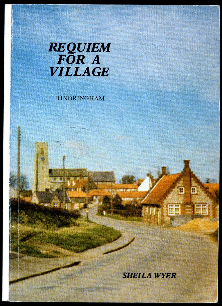 WYER, SHEILA - Requiem for a Village | Hindringham, Norfolk