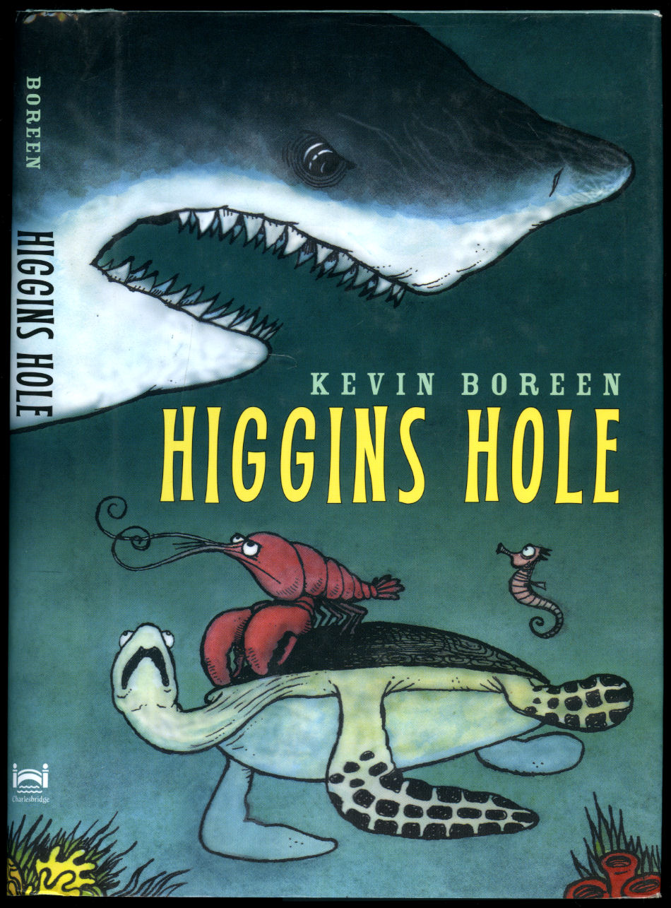 BOREEN, KEVIN [ILLUSTRATED BY DAVID CLARK] - Higgins Hole